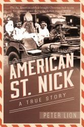 American St. Nick: A True Story (ISBN: 9781462117628)