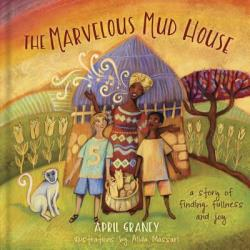 The Marvelous Mud House: A Story of Finding Fullness and Joy (ISBN: 9781462740994)