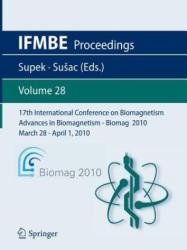 17th International Conference on Biomagnetismadvances in Biomagnetism - BioMag2010 -March 28 - April 1, 2010 (2010)