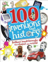 100 Inventions That Made History (ISBN: 9781465416704)