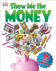 Show Me the Money: Big Questions about Finance (ISBN: 9781465440006)