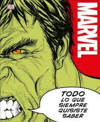 Marvel Todo Lo Que Siempre Quisiste Saber (ISBN: 9781465471734)
