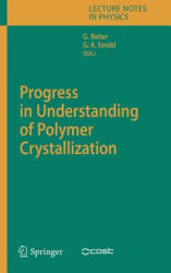 Progress in Understanding of Polymer Crystallization (2007)