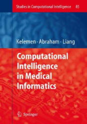 Computational Intelligence in Medical Informatics - Arpad Kelemen, Ajith Abraham, Yulan Liang (2008)