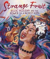 Strange Fruit: Billie Holiday and the Power of a Protest Song (ISBN: 9781467751230)