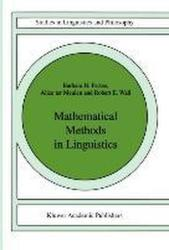 Mathematical Methods in Linguistics - B. H. Partee, A. G. ter Meulen, R. Wall (1990)