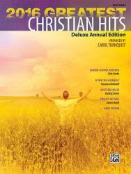 2016 Greatest Christian Hits: Deluxe Annual Edition (ISBN: 9781470635978)
