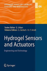 Hydrogel Sensors and Actuators - Engineering and Technology (2009)