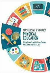 Mastering Primary Physical Education (ISBN: 9781474296878)