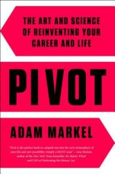 Pivot: The Art and Science of Reinventing Your Career and Life (ISBN: 9781476779478)