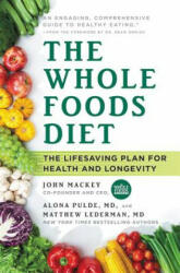 The Whole Foods Diet: The Lifesaving Plan for Health and Longevity (ISBN: 9781478944911)