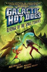 Galactic Hot Dogs 3: Revenge of the Space Pirates (ISBN: 9781481424981)