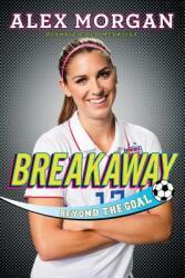 Breakaway: Beyond the Goal (ISBN: 9781481451086)