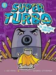 Super Turbo vs. the Pencil Pointer (ISBN: 9781481494397)