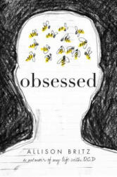 Obsessed: A Memoir of My Life with OCD (ISBN: 9781481489188)