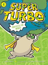 Super Turbo Protects the World (ISBN: 9781481499941)