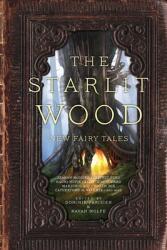 The Starlit Wood: New Fairy Tales (ISBN: 9781481456135)