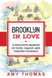 Brooklyn in Love: A Delicious Memoir of Food, Family, and Finding Yourself (ISBN: 9781492645917)