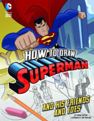 How to Draw Superman and His Friends and Foes (ISBN: 9781491421567)