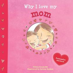 Why I Love My Mom (ISBN: 9781499800203)
