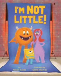 I'm Not Little! - Alison Inches, Glenn Thomas (ISBN: 9781499803778)