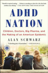 ADHD Nation: Children, Doctors, Big Pharma, and the Making of an American Epidemic (ISBN: 9781501105920)
