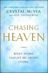 Chasing Heaven: What Dying Taught Me about Living (ISBN: 9781501124914)