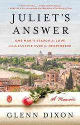 Juliet's Answer: One Man's Search for Love and the Elusive Cure for Heartbreak (ISBN: 9781501141850)