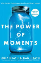 The Power of Moments: Why Certain Experiences Have Extraordinary Impact (ISBN: 9781501147760)