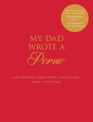 My Dad Wrote a Porno (ISBN: 9781501180699)
