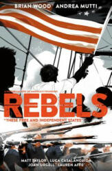 Rebels: These Free and Independent States (ISBN: 9781506702032)
