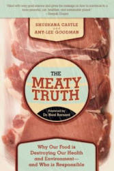 The Meaty Truth: Why Our Food Is Destroying Our Health and Environment--And Who Is Responsible (ISBN: 9781510719668)