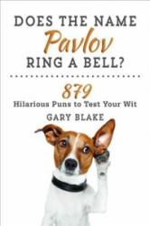 Does the Name Pavlov Ring a Bell? : 879 Hilarious Puns to Test Your Wit (ISBN: 9781510726017)