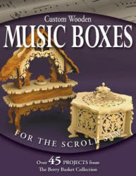 Custom Wooden Music Boxes for the Scroll Saw - The Berry Basket Collection (2006)