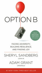 Option B: Facing Adversity, Building Resilience, and Finding Joy (ISBN: 9781524732684)