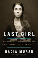 The Last Girl: My Story of Captivity, and My Fight Against the Islamic State (ISBN: 9781524760434)