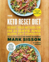 The Keto Reset Diet: Reboot Your Metabolism in 21 Days and Burn Fat Forever (ISBN: 9781524762230)
