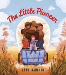 The Little Pioneer (ISBN: 9781524717926)