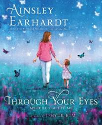 Through Your Eyes: My Child's Gift to Me (ISBN: 9781534409590)