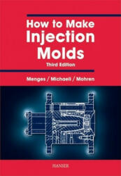 How to Make Injection Molds 3e (ISBN: 9781569902820)