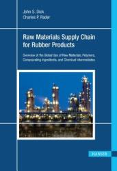 Raw Materials Supply Chain for Rubber Products: Overview of the Global Use of Raw Materials, Polymers, Compounding Ingredients, and Chemical Intermed (ISBN: 9781569905371)