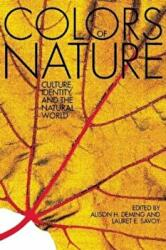 The Colors of Nature: Culture, Identity, and the Natural World (ISBN: 9781571313195)