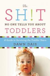 The Sh! t No One Tells You about Toddlers (ISBN: 9781580055895)
