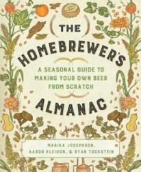 The Homebrewer's Almanac: A Seasonal Guide to Making Your Own Beer from Scratch (ISBN: 9781581573497)