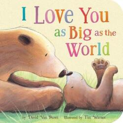 I Love You as Big as the World (ISBN: 9781589256033)