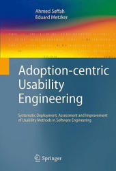 Adoption-centric Usability Engineering - Systematic Deployment, Assessment and Improvement of Usability Methods in Software Engineering (2008)
