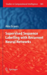 Supervised Sequence Labelling with Recurrent Neural Networks (2012)