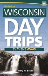 Wisconsin Day Trips by Theme (ISBN: 9781591935582)