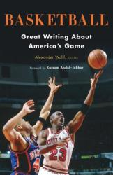 Basketball: Great Writing about America's Game (ISBN: 9781598535563)