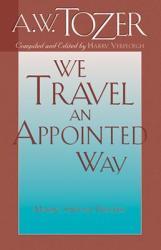 We Travel an Appointed Way: Making Spiritual Progress (ISBN: 9781600660252)